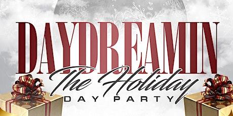 Daydreamin': The Holiday Day Party Saturday Dec 21st 3pm-9pm @ Bar 13 w/Music By Da Union/4th Quarter Boyz DJ Danny Dee + 4th Quarter Boyz DJ Big Lou Advance Tickets $25 tickets
