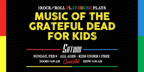 The Rock And Roll Playhouse plays: Music of Grateful Dead for Kids tickets