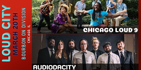 Chicago Loud 9 & Audiodacity tickets