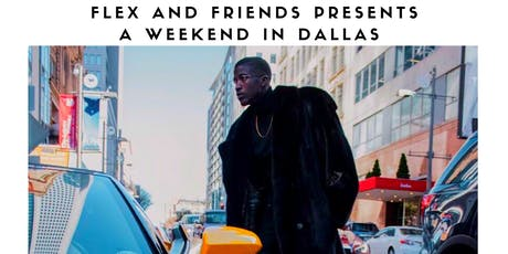 Flex and Friends Weekend In Dallas tickets