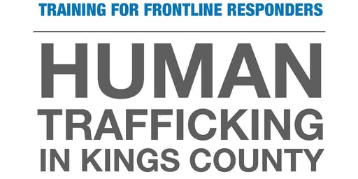 Human Trafficking in Kings County: Training for First Responders