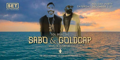 SET with Sabo b2b Goldcap (Sol Selectas) Open 2 Close at The Great Northern tickets