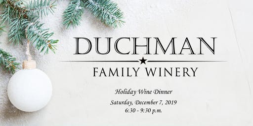 Duchman Family Winery Holiday Dinner