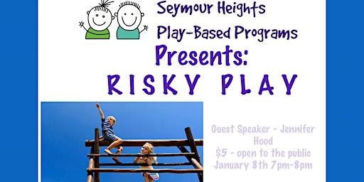Seymour Heights PBP - Parent Education Night *RISKY PLAY*