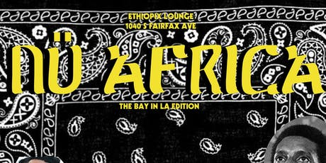 NÜ AFRICA: The Bay in LA Edition tickets