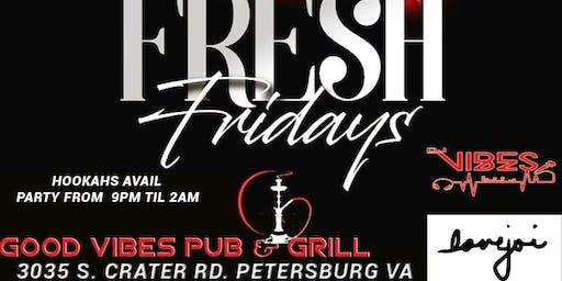 Fresh Fridays At Good Vibes Pub & Grill
