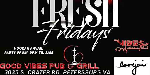 Fresh Fridays At Good Vibes Pub & Grill