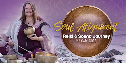 February Soul Alignment Reiki and Sound Journey