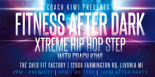 FITNESS AFTER DARK (XTREME HIP HOP STEP with COACH KIWI) - December 2019