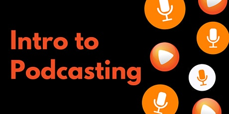 Intro to Podcasting Class - January - SOLD OUT tickets