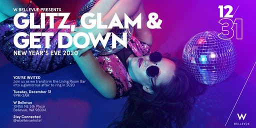 NYE at W Bellevue // GLITZ, GLAM &  GET DOWN