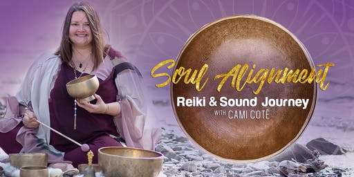 April Soul Alignment Reiki and Sound Journey
