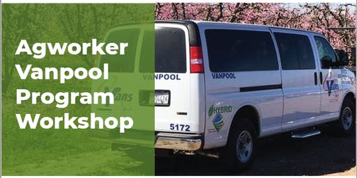 AgWorker Vanpool Program Workshop -Selma