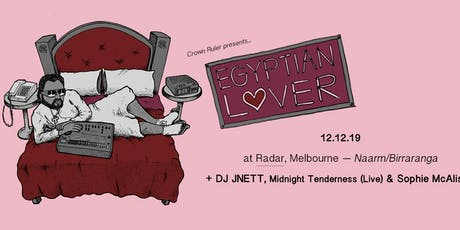 Egyptian Lover (L.A) + DJ JNETT + Midnight Tenderness (Live) tickets