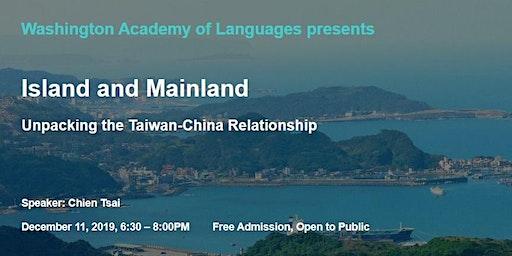 Island and Mainland: Unpacking the China-Taiwan Relationship