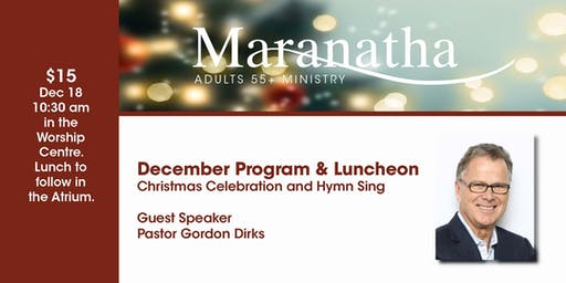 Maranatha Adults 55+ Program and Luncheon  - December 18, 2019