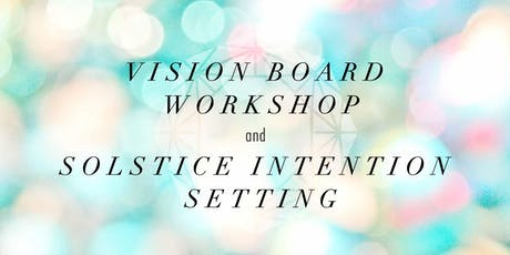 Vision Board Workshop and Solstice Intention Setting tickets