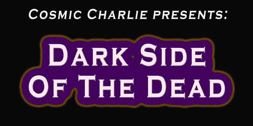 Cosmic Charlie - Dark Side Of The Dead