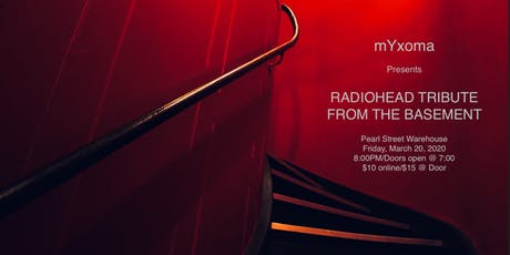 mYxoma Presents - Radiohead Tribute: From The Basement tickets