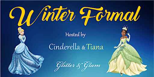 Cinderella & Tiana's Winter Formal