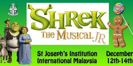 Shrek Jnr presented by St Joseph's Institution International School Malaysia tickets