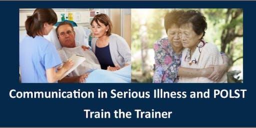 Communication in Serious Illness and POLST TTT