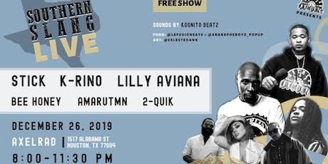 Southern Slang Live ft. Stick, K-Rino, Lilly Aviana & more! tickets