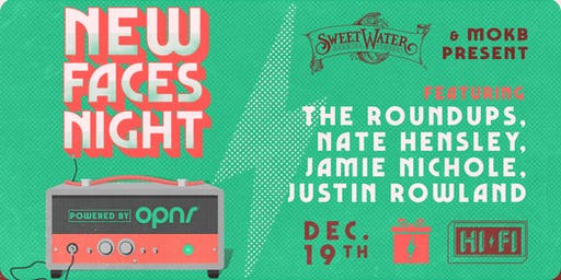 NEW FACES NIGHT: THE ROUNDUPS, NATE HENSLEY, JAMIE NICHOLE, JUSTIN ROWLAND