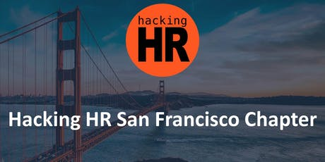 Hacking HR San Francisco Chapter Meetup 3 tickets