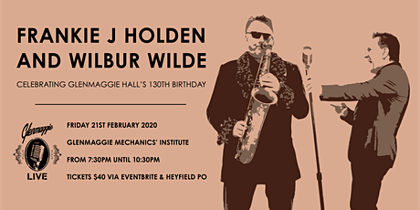 Frankie J Holden & Wilbur Wilde - Glenmaggie Hall's 130th Birthday tickets