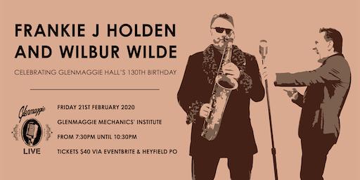 Frankie J Holden & Wilbur Wilde - Glenmaggie Hall's 130th Birthday