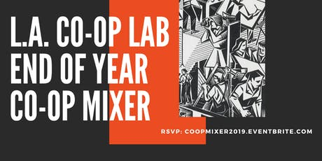 L.A. Co-op Lab End of Year Co-op Mixer tickets