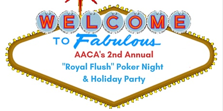 "2nd Annual AACA ""Royal Flush"" Poker Night & Holiday Party tickets"