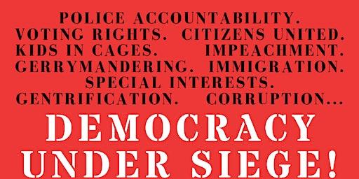 Democracy UNDER Siege! Oakland