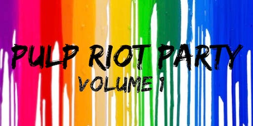 PULP RIOT Party - Volume 1