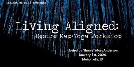Living Aligned: Desire Map+Yoga Workshop FEB 1ST tickets