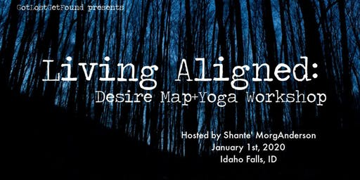 Living Aligned: Desire Map+Yoga Workshop
