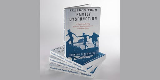 "Join The Author: ""Freedom from Family Dysfunction – A Guide to Healing Families Battling Addiction or Mental Illness"""