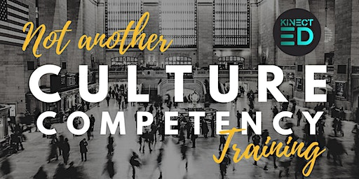 Not another Cultural Competency Training