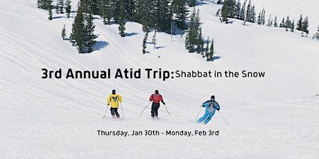 3rd Annual Atid Trip: Shabbat in the Snow! tickets