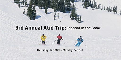 3rd Annual Atid Trip: Shabbat in the Snow!
