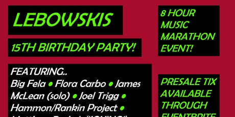 Lebowskis 15th Birthday Party! tickets