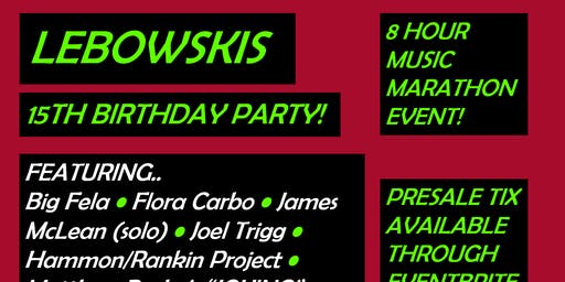 Lebowskis 15th Birthday Party!
