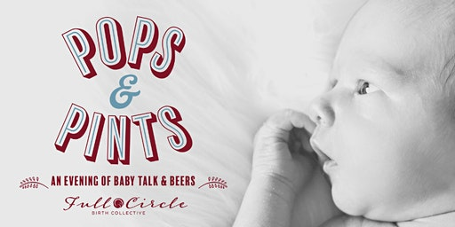 Pops and Pints, An evening of baby talk and beers