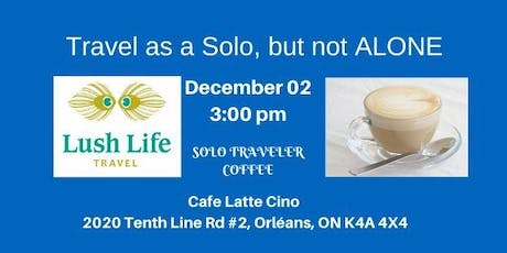 Dec.02 Travel Solo, Never Alone - Coffee & Confab tickets