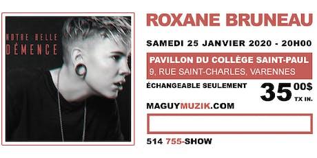 Roxane Bruneau : offre 3 de 3. Le spectacles du samedi 25 janvier 2020, 20h tickets
