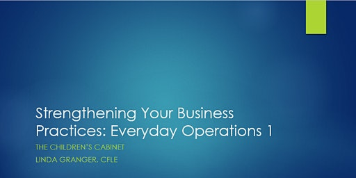 Strengthening Your Business Practices: Everyday Operations 1
