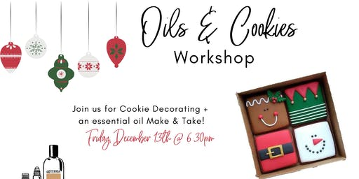 Cookies & Oils Workshop