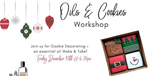 Cookies & Oils Workshop