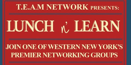 T.E.A.M NETWORK Presents: Lunch & Learn tickets